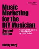 Music Marketing for the DIY Musician (eBook, ePUB)
