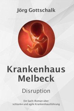 Krankenhaus Melbeck - Disruption (eBook, ePUB) - Gottschalk, Jörg
