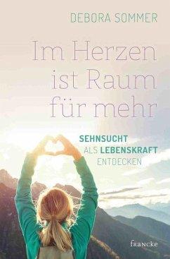 Im Herzen ist Raum für mehr (eBook, ePUB) - Sommer, Debora