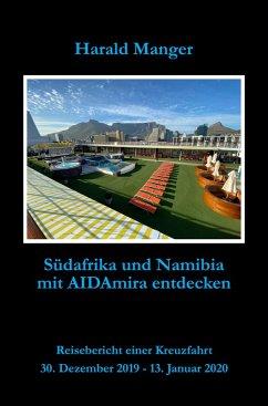 Südafrika und Namibia mit AIDAmira entdecken (eBook, ePUB) - Manger, Harald