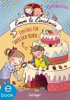 Ein Fall fur Sherlock Horn / Emmi & Einschwein Bd.5