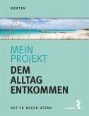 Mein Projekt: Dem Alltag entkommen (eBook, ePUB)
