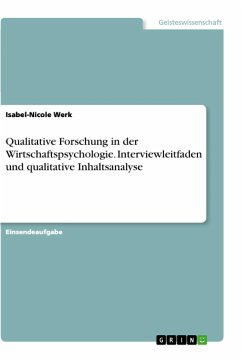 Qualitative Forschung in der Wirtschaftspsychologie. Interviewleitfaden und qualitative Inhaltsanalyse