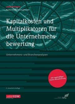 Kapitalkosten und Multiplikatoren für die Unternehmensbewertung - Lars Franken;Jörn Schulte;Alexander Brunner