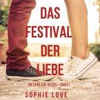 Das Festival der Liebe (Die Liebe auf Reisen – Buch #1) (MP3-Download)
