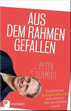 Aus dem Rahmen gefallen (eBook, ePUB) - Schmidt, Peter