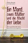 Ein Mord, zwei Mütter und die Macht der Liebe (eBook, ePUB)