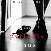 Das Perfekte Haus (Ein spannender Psychothriller mit Jessie Hunt – Band Drei) (MP3-Download)