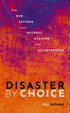Disaster by Choice (eBook, PDF)