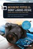 Bessere Fotos mit der SONY alpha 6000-Reihe   alpha 6000/6100/6300/6400/6500/6600 (eBook, PDF)