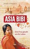 Asia Bibi. Eine Frau glaubt um ihr Leben (eBook, ePUB)