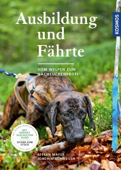 Ausbildung und Fährte (eBook, PDF) - Schweizer, Joachim; Mayer, Stefan