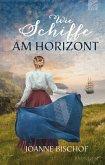 Wie Schiffe am Horizont (eBook, ePUB)