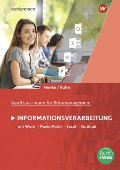 Kaufmann/Kauffrau für Büromanagement. Informationsverarbeitung: Schülerband - Henke, Karl Wilhelm;Kuhn, Claus-Dieter