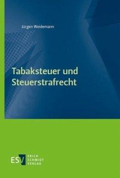 Tabaksteuer und Steuerstrafrecht - Weidemann, Jürgen