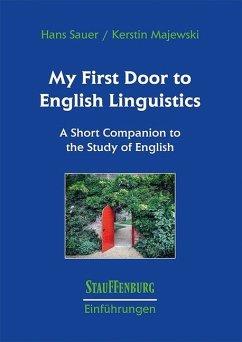 My First Door to English Linguistics - Sauer, Hans; Majewski, Kerstin