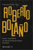 Roberto Bolaño: Autor und Werk im deutschsprachigen Kontext