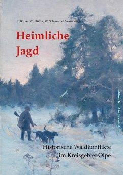 Heimliche Jagd - Bürger, Peter;Höffer, Otto;Scherer, Wingolf