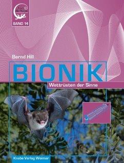 Bionik - Wettrüsten der Sinne - Hill, Bernd