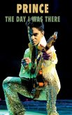Prince - The Day I Was There