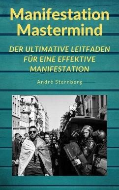 Manifestation Mastermind (eBook, ePUB) - Sternberg, Andre