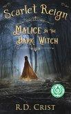 Scarlet Reign Malice of the Dark Witch (eBook, ePUB)
