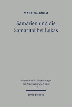 Samarien und die Samaritai bei Lukas (eBook, PDF) - Böhm, Martina
