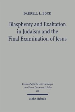 Blasphemy and Exaltation in Judaism and the Final Examination of Jesus (eBook, PDF) - Bock, Darrell L.