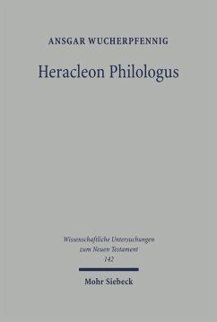 Heracleon Philologus (eBook, PDF) - Wucherpfennig, Ansgar