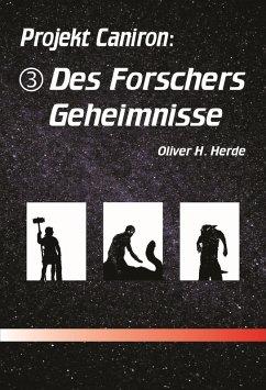 Des Forschers Geheimnisse (eBook, ePUB) - Herde, Oliver H.