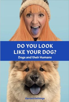 Do You Look Like Your Dog? the Book: Dogs and Their Humans - Gethings, Gerrard