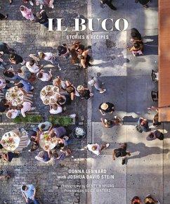 Il Buco: Stories & Recipes - Lennard, Donna;Stein, Joshua David