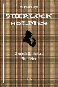 Sherlock Holmes als Einbrecher (eBook, ePUB) - Doyle, Arthur Conan