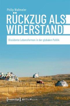 Rückzug als Widerstand (eBook, PDF) - Wallmeier, Philip