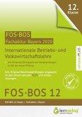 Abiturprüfung FOS/BOS Bayern 2020 - Internationale Betriebs- und Volkswirtschaftslehre 12. Klasse