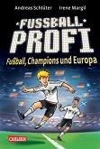 Fußball, Champions und Europa / Fußballprofi Bd.4 (eBook, ePUB)