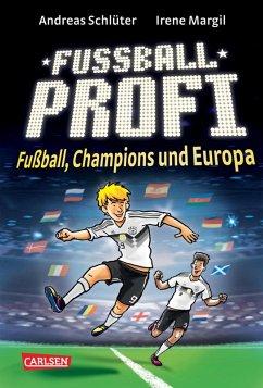 Fußball, Champions und Europa / Fußballprofi Bd.4 (eBook, ePUB) - Schlüter, Andreas; Margil, Irene