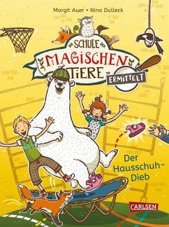Die Schule der magischen Tiere ermittelt 2: Der Hausschuh-Dieb (Zum Lesenlernen) (eBook, ePUB) - Auer, Margit