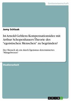 Ist Arnold Gehlens Kompensationsidee mit Arthur Schopenhauers Theorie des