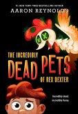 The Incredibly Dead Pets of Rex Dexter (eBook, ePUB)