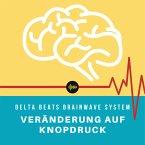 Delta Beats Brainwave System   Veränderung auf Knopfdruck (MP3-Download)
