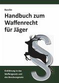 Handbuch zum Waffenrecht für Jäger 2020