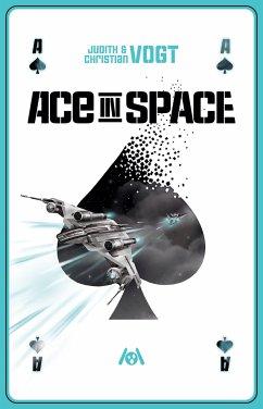Ace in Space - Vogt, Judith C.; Vogt, Christian