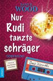 Nur Rudi tanzte schräger / Familie Jupp Backes ermittelt Bd.3