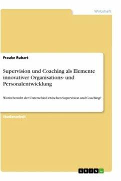 Supervision und Coaching als Elemente innovativer Organisations- und Personalentwicklung