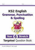 KS2 English Targeted Question Book: Challenging Grammar, Punctuation & Spelling - Year 6 Stretch