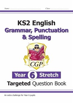 KS2 English Targeted Question Book: Challenging Grammar, Punctuation & Spelling - Year 6 Stretch - CGP Books