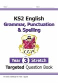 KS2 English Targeted Question Book: Challenging Grammar, Punctuation & Spelling - Year 3 Stretch