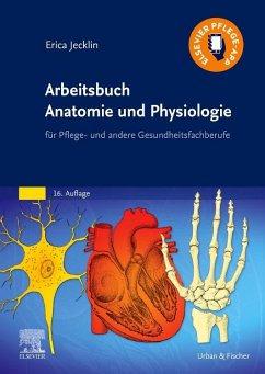 Arbeitsbuch Anatomie und Physiologie - Jecklin, Erica