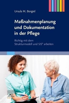 Maßnahmenplanung und Dokumentation in der Pflege - Borgiel, Ursula M.